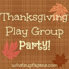 Some cool ideas for throwing a Thanksgiving party for the kids! Some very fun playgroup ideas, like Pin the Tail on the Turkey and Thanksgiving songs.