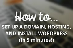 How to set up a domain, hosting, and WordPress in 5 minutes // eefdesigns.com