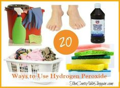 20 Ways to use Hydrogen Peroxide
