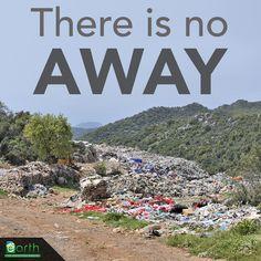Next time you throw something away... REMEMBER....