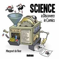 Science : a discovery in comics / Margreet de Heer