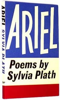 Ariel, by Sylvia Plath..  London: Faber & Faber, 1965. First Printing of the First British Edition, preceding the American edition by one year.. Both book and dust jacket in fine/excellent condition.  Listed by Idler Fine Books.  #poetry #poet #sylviaplath #firstedition