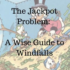 The Jackpot Problem: A Wise Guide to Windfalls