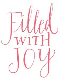 filled with joy.