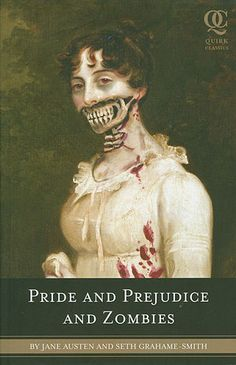 Pride and Prejudice and Zombies. Really want to read this!