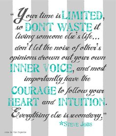 follow your heart and your intuition