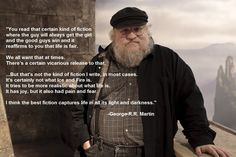"""""""The best fiction captures life in all its light and darkness.""""  GRR Martin. If I weren't already married..."""
