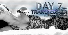 Day 7 = Rest Day!  Stay active, but let your body recuperate.   or do a real time challenge ;)  http://www.pinterest.com/bodyrocktv/transformers-30-day-challenge/