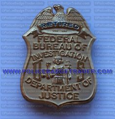 "FBI Retired badge. Made and hallmark by ""SUN Badges"" with control number on rear of badge.  Available from www.policebadgetrader.com"