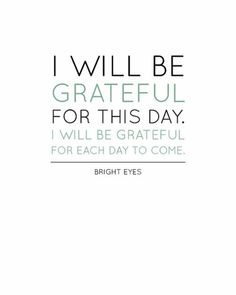 """I will be grateful for this day ..."" #quote"