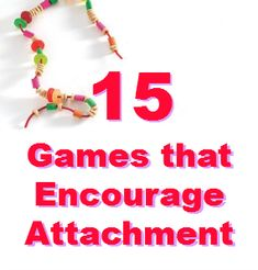 15 Games that Encourage Attachment | There are so many good ideas, like a memory game you can play anywhere or an M&M hockey rivalry!