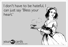 Bless your heart.
