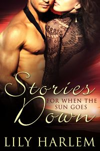 Stories For When the Sun Goes Down by Lily Harlem