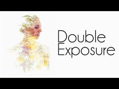 How to make a double exposure in photoshop.