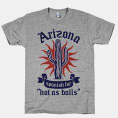 Arizona - Spanish For Hot As Balls #arizona #state #asu #hot #shirt