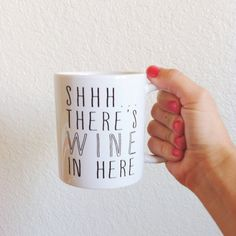 Shhh... There's Wine In Here Coffee Mug by BrittanyGarnerDesign