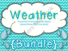Weather Bundle Giveaway  - This bundle includes a 55 slide presentation and fill-in-the-blank guided notes.  Topics Include: The Water Cycle, Classifying Clouds, Weather Conditions