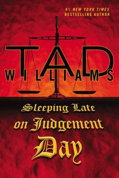 Sleeping Late On Judgement Day/Tad Williams http://encore.greenvillelibrary.org/iii/encore/record/C__Rb1375156