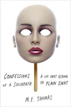 Confessions of a Sociopath Q Aug 2 2013 blog sociopath world.com