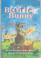 Children's Review: Battle Bunny by Jon Scieszka and Mac Barnett, illus. by Matthew Myers