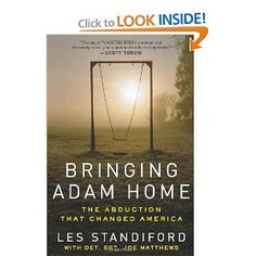"""Bringing Adam Home"" is amazing. A cross between memoir, true-crime and CSI, Det. Joe Matthews tells about the search for Adam Walsh"