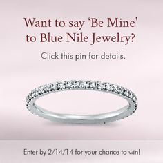 "Click this pin to enter the ""Be Mine"" Pin to Win presented by Blue Nile. Win up to $3000.00 USD in jewelry from Blue Nile. #PinToWin #BeMine #ValentinesDay #BlueNile #Sweepstakes #Giveaway"