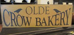Primitive Olde Crow Bakery Sign