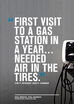 """""""First visit to a gas station in a year… needed air in the tires."""" – Jim F., Real Nissan LEAF Owner. This is what it's like to go 100% electric! sans nissan, real answer, nissan leaf, gas station, real owner, sandi sans"""