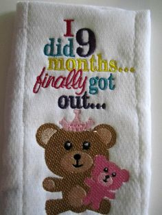 Burp Cloth with I did 9 months finally got out by AdelaidesCorner, $7.00
