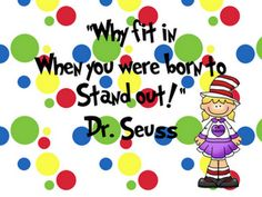 Why fit in when you were born to stand out!