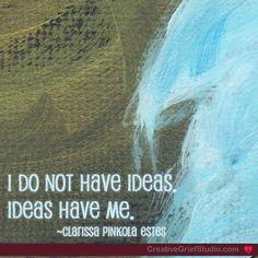 Ideas have me... - http://griefcoachingcertification.com/2014/09/ideas-have-me/