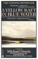 A Yellow Raft in Blue Water | Michael Dorris
