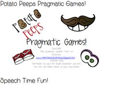 Speech Time Fun: Potato Peeps Pragmatic Games! Pinned by SOS Inc. Resources. Follow all our boards at pinterest.com/sostherapy for therapy resources.