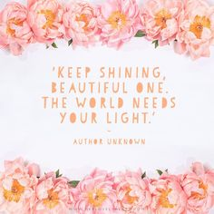 "'Keep shining, beautiful one. The world needs your light.' Click through for more quotes, and find us on Instagram at <a class=""pintag searchlink"" data-query=""%23hlhinstaquotes"" data-type=""hashtag"" href=""/search/?q=%23hlhinstaquotes&rs=hashtag"" rel=""nofollow"" title=""#hlhinstaquotes search Pinterest"">#hlhinstaquotes</a>"