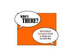 Guide to blogs and the New Web by Seth Godin web design, seth godin