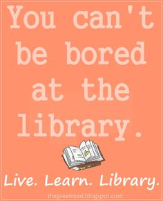 The library is my favorite place!