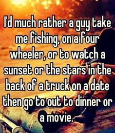 #fishing #mudding #dinner #movies