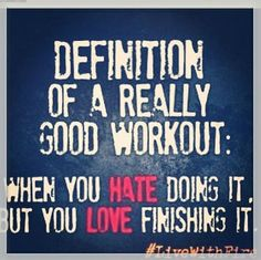 Definition of a really good workout quotes quote fitness workout motivation exercise motivate fitness quote fitness quotes workout quote workout quotes exercise quotes