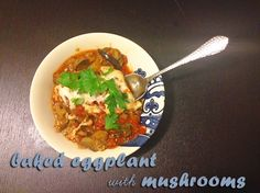 Meatless Monday: Baked Eggplant with Mushrooms | Hard Parade
