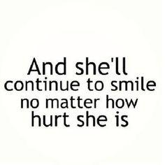 Quotes About Smiling Through Pain Quotes Smile Th...