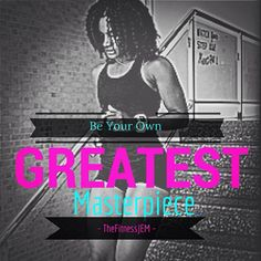 Be your own greatest masterpiece! Jená E. Utley http://www.JenaMurphy.com
