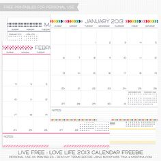 Look at the bottom of the page for the link to download the FREE  Printable Live Free :   Love Life 2013 Calendar    version