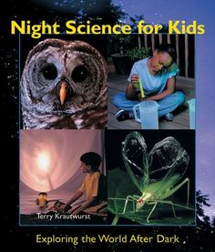 Night Science for Kids: Exploring the World After Dark by Terry Krautwurst #Books #Kids #Science