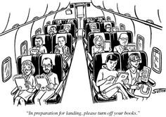 """""""In preparation for landing, please turn off your books."""""""