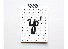 A 1-color screenprinted card with a phrase near and dear to our Philadelphia-based hearts.