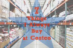 The 7 Things I Always Buy at Costco