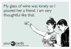 funny wine quotes- my friends would so do this!