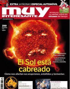 Portada de Muy Interesante número 390 correspondiente al mes de noviembre de 2013 con el tema principal  El Sol, cómo nos afectan sus erupciones, estallidos y tormentas. ¿Os gusta nuestra portada?