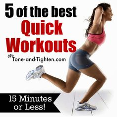 5 amazing workouts - 15 minutes or less! What is your excuse now? Only on Tone-and-Tighten.com. #fitness #workout #quickworkout