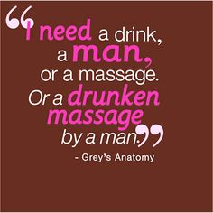 laugh, quotes, grey anatomi, funni, greys anatomy, thought, humor, drinks, true stories